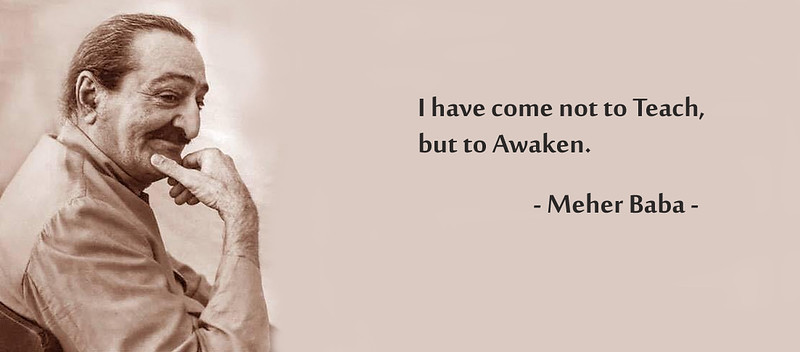 Meher Baba not to teach but to awaken