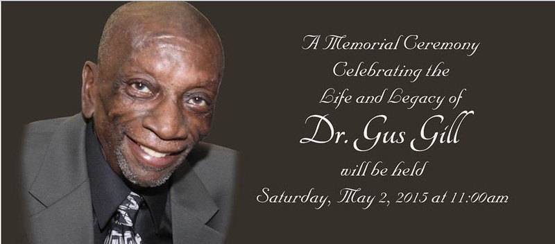 Services for Dr. Gus Gill will be held here on Campus Saturday, May 2, 2015