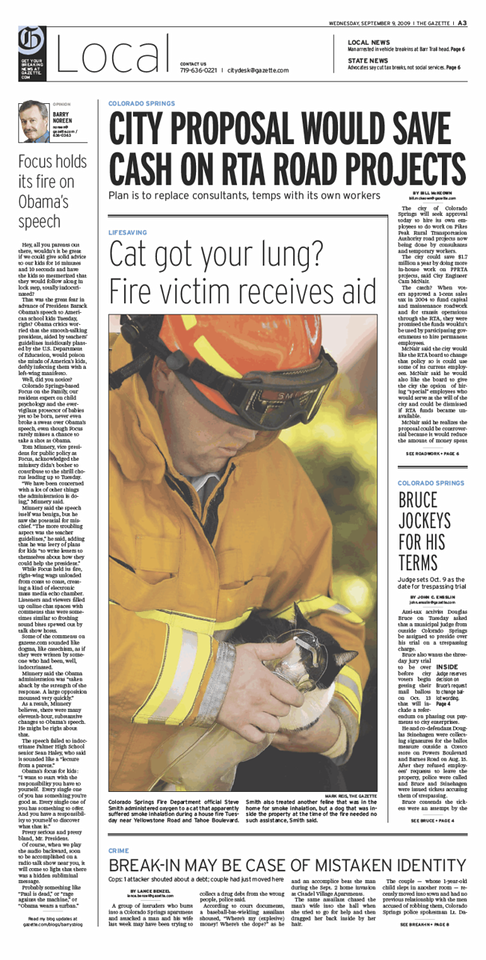 A Gazette photographer snapped a picture of me administering O2 to a cat pulled from this house fire. In all, two cats, one dog and an iguana were pulled from the fire which started in the basement of a one story rancher. The two cats sustained smoke inhalation while the dog and iguana were just shaken up from the experience. Both cats are expected to fully recover.