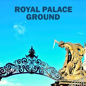 ROYAL PALACE GROUND