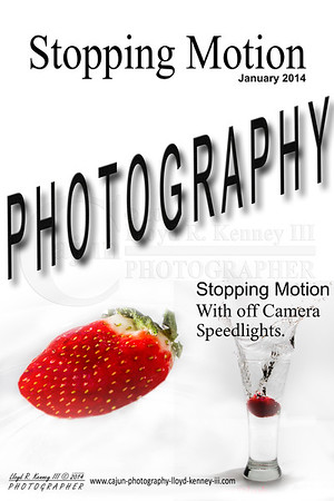 Stopping Motion Photography Using my Canon 7D and Two Canon 600RT Speedlights in mamual mode.  Photography By: Lloyd R. Kenney III ©2014 All Rights Reserved Contact Info: LloydKenneyiii@gmail.com
