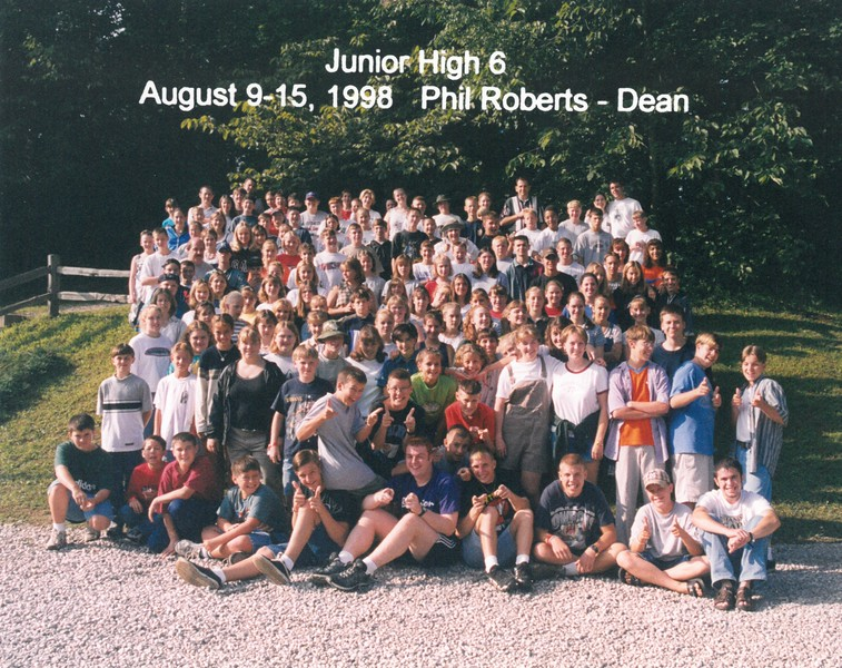 Junior High 6, August 9-15, 1998 Phil Roberts, Dean