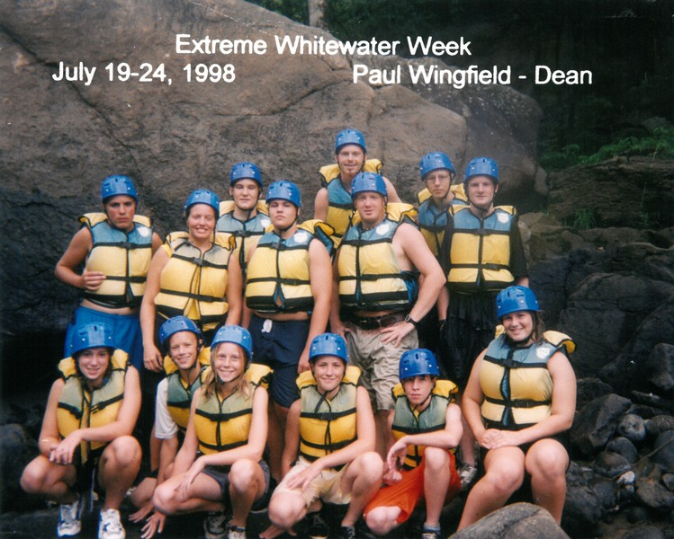 Extreme Whitewater Week, July 19-24, 1998 Paul Wingfield, Dean