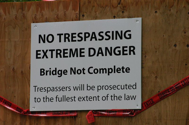 """<font size=""""+1"""">I was really looking forward to stepping out on it and taking a look, but this sign made it plenty clear that we weren't welcome out on their lovely new span. </font>"""