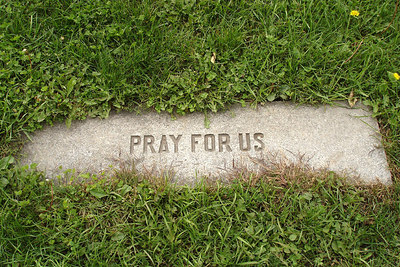 """""""Pray for us"""" at the Cimetiere Notre-Dame-des-Neiges - Montreal, QC ... October 9, 2006 ... Photo by Emily Conger"""
