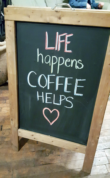 Life happens, coffee helps