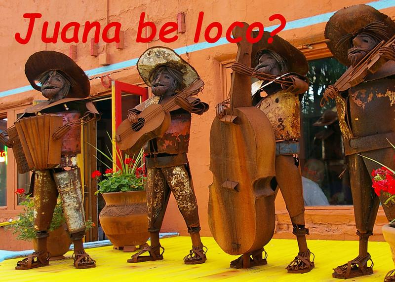 Juana Be Loco?