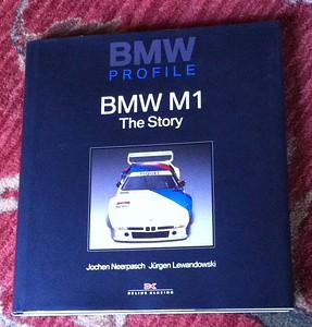 BMW Profile BMW M1 The Story by Jochen Neerpasch & Jurgen Lewandowski