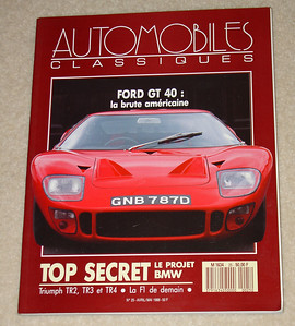 Automobiles Classiques No. 25 - Avril/Mai 1988. French. cover story Ford GT 40 also Ford RS 200 beautiful photographs and excellent text.