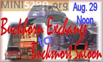 The local MINI Cooper club, MINI5280.org, announces the ride from the Buckhorn Exchange in downtown Denver to the Bucksnort Saloon in Sphinx Park, Colorado (8/29/04)