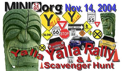 Official Yalla Yalla / MINI5280 refrigerator magnet (business card size), by your host, Rick. Generous 2004 Yalla Yalla sponsors Ralph Schomp MINI (www.ralphschomp.com), Webb Motorsports (www.webbmotorsports.com) and North American Motoring (www.northamericanmotoring.com) all contributed enough prizes for all YY'ers -- from t-shirts to auto detailing to a pulley installation! One happy camper walked away in a brand new pair of red MINI slippers!