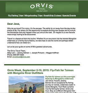 Email copy written for Orvis Adventures.  Work created in-house with The Orvis Company, Manchester, Vermont.