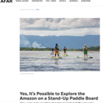 Travel feature (images + words) for AFAR ? SUP on the Peruvian Amazon.  July 2017.  https://www.afar.com/magazine/yes-its-possible-to-explore-the-amazon-on-a-stand-up-paddle-board?category ...