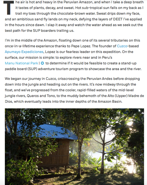 Travel feature (images + words) for AFAR — SUP on the Peruvian Amazon.  July 2017.  https://www.afar.com/magazine/yes-its-possible-to-explore-the-amazon-on-a-stand-up-paddle-board?category=overview&guide=115
