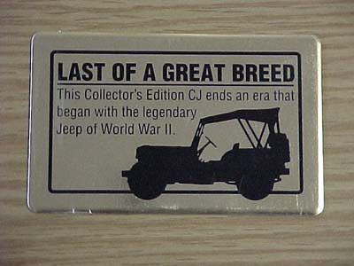 """1986 marked the end of the CJ-7 production. Final units coming off the assembly line came with this """"Last of a Great Breed """" plaque."""