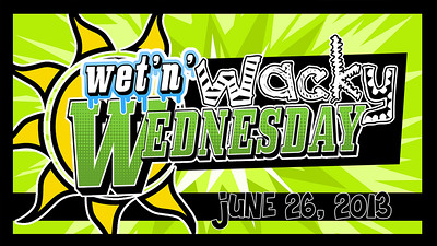2013 Wet 'n' Wacky Wednesday