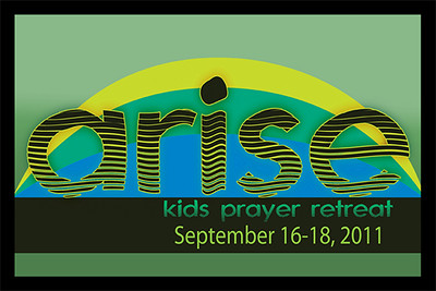 2011 Arise: Kids Prayer Retreat