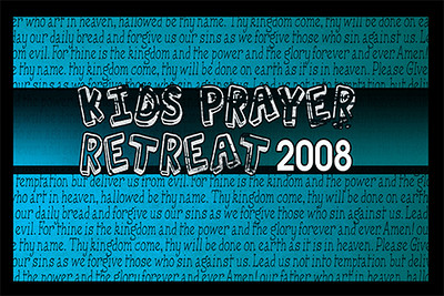 2008 Kids Prayer Retreat
