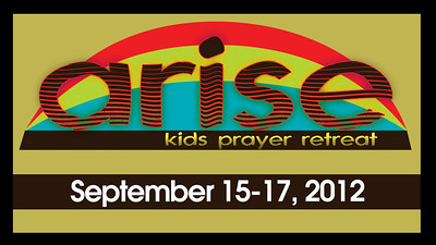 2012 Arise: Kids Prayer Retreat
