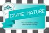 Divine Nature - 4x6