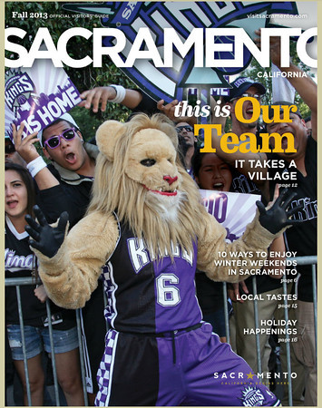 Sacramento Visitors Guide, Fall 2013 edition. Cover photo is from the Long Live the Kings rally May 23, 2013.