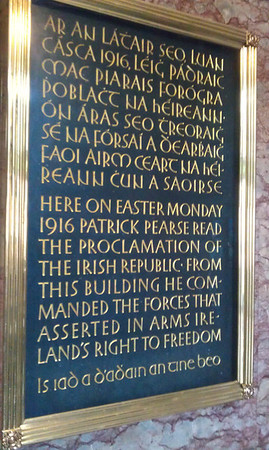 """In the GPO - General Post Office """"Here on Easter Monday 1916, Patrick Pearse read the Proclamation of the Irish Republic - from this building he commanded the forces that asserted in arms Ireland's Right To Freedom."""""""