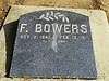 F. Bowers<br /> Oct. 2, 1841   Feb. 12, 1911<br /> Co. F ??? Iowa