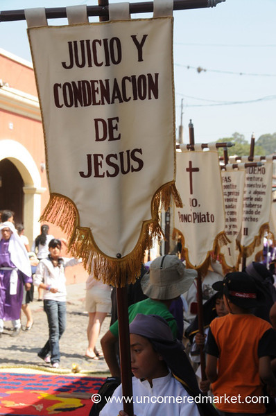 Words of Pontius Pilate, Semana Santa - Antigua, Guatemala