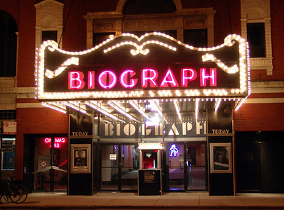 The Biograph Theater (the infamous Theater where John Dillinger met his death in front of)