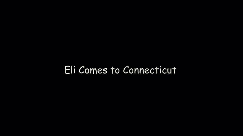 Eli Comes to Connecticut