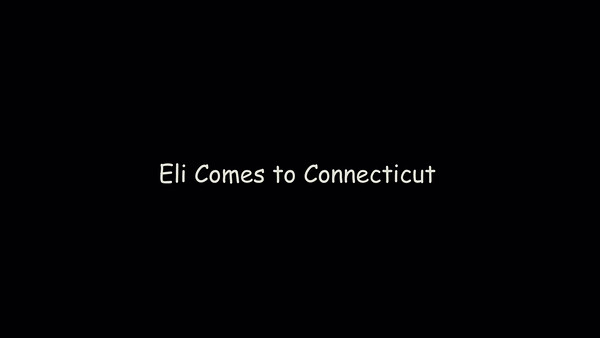 Eli Comes to Connecticut