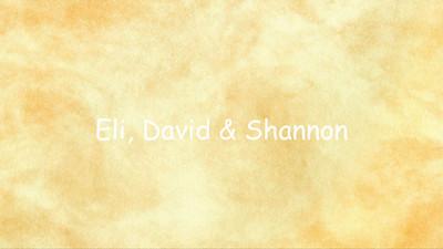 Eli, David & Shannon