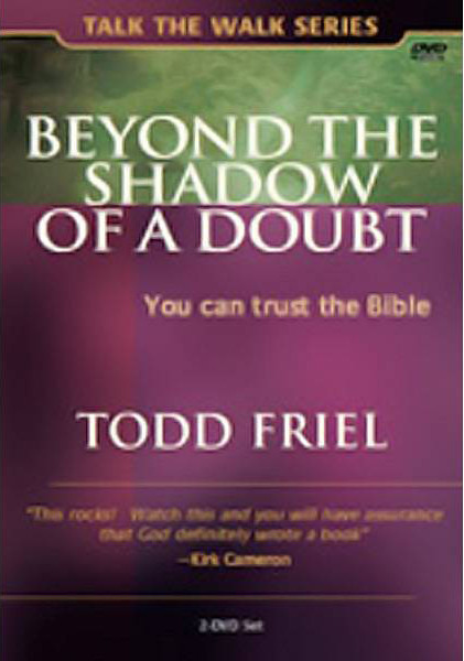 #158 - Beyond The Shadow of a Doubt.<br /> <br /> Evidence that proves you can trust the Bible.