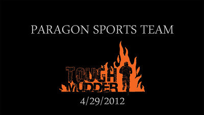 """Tough Mudder"" with Paragon Sports. 2012"