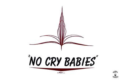 no crybabies