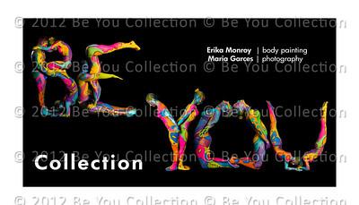 © 2012 Be You Collection  Maria Garces | photographer | 305.776.7102 | mg@photografiko.com Erika Monroy | Body Painter | 305.491.4282