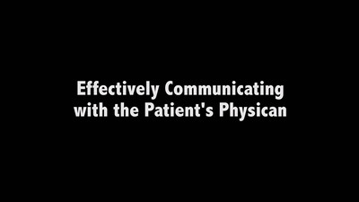 Effectively Communicating with the Patient's Physician