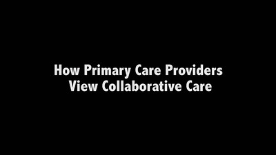 How Primary Care Providers View Collaborative Care