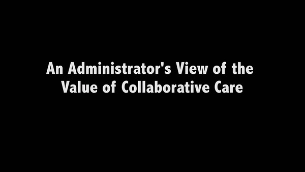 Administrator's View of Value of Collaborative Care