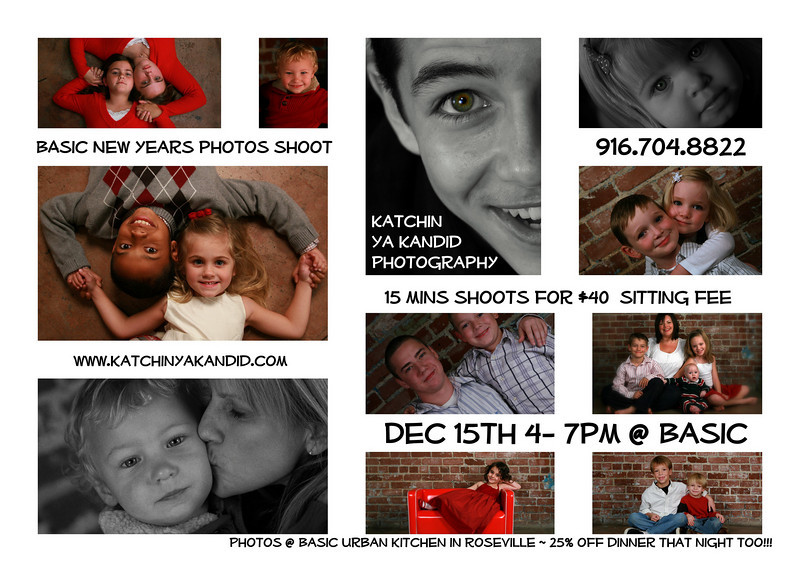 "Did you slack and not get a hoilday card off this year????<br />  <br /> There is still time to get a photo greeting card for <br /> New Years 2009 <br /> in the mail if you go to this ~<br /> <br /> The Basic Family New Years Photos <br /> on Monday, Dec. 15nd 4- 7:00 at <br /> Basic Urban Kitchen in Roseville<br /> 15 minutes on a set of KYK's time shooting for $40.<br />   <br /> Order photos prints off website <br /> starting @ $8.00 for a 4x6<br /> or a disk of all photos for $150<br />  <br /> With photos from this shoot I can make <br /> New Years Cards !!!<br />  <br /> You can see the favorites from Basic Family Holiday Shoot here~<br />  <a href=""http://katchinyakandid.smugmug.com/gallery/6747982_fjBo8"">http://katchinyakandid.smugmug.com/gallery/6747982_fjBo8</a><br /> New Years shoot will be with different props on the brick wall. <br /> <br /> Get 25% of your dinner at Basic that night too!!!!<br />  <br /> By appointment only<br /> Limited appointments~ <br /> contact me for more info and your time~"