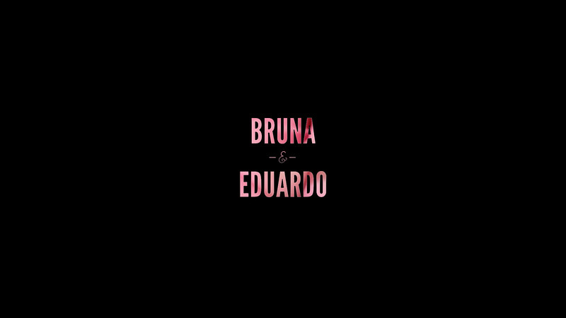 Bruna & Eduardo Wedding Video