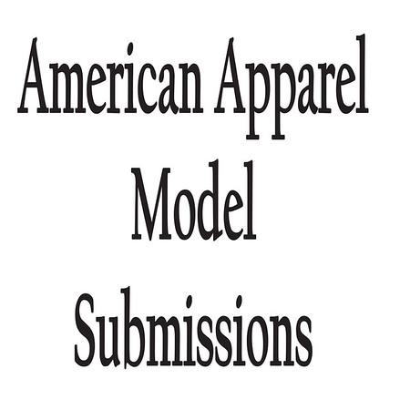 American Apparel Model Submissions