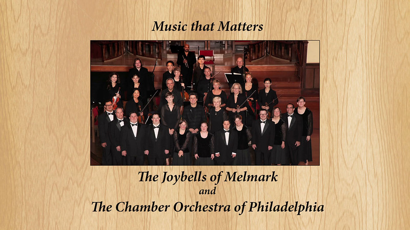 The Joybells & The Chamber Orchestra of Philadelphia Part 1