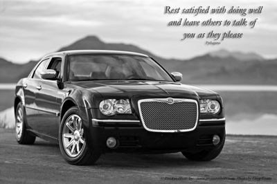 Pythagoras Quote Chrysler 300C Hemi  Text reads:  Rest satisfied with doing well and leave others to talk of you as they please