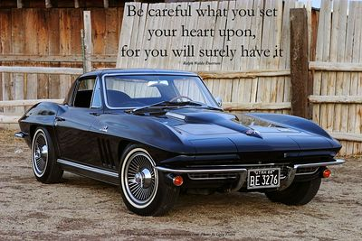 Ralph Waldo Emerson Quote 1966 Chevrolet Corvette  Text Reads:  Be careful what you set your heart upon, for you will surely have it