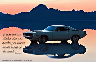 Krishnamurti Quote 1970 Plymouth Cuda  Text reads:  If your eyes are blinded with your worries, you cannot see the beauty of the sunset