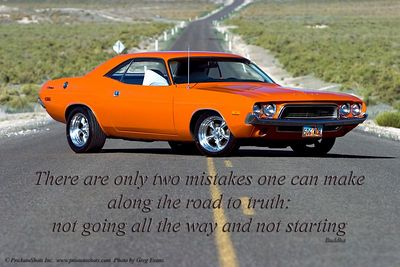 Buddha Quote 1972 Dodge Challenger  Text reads:  There are only two mistakes one can make along the road to truth: not going all the way and not starting