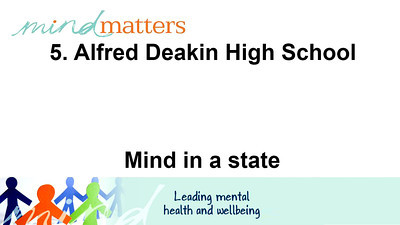 5. Alfred Deakin High School - Mind in a state