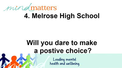 4.  Melrose High School - Will you dare to make a positve?