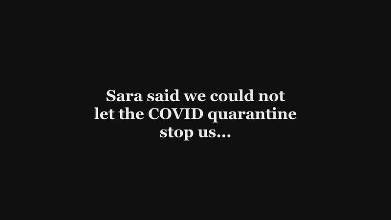Sara said COVID quarantine